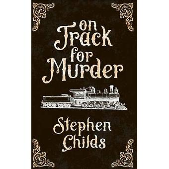 On Track for Murder by Childs & Stephen