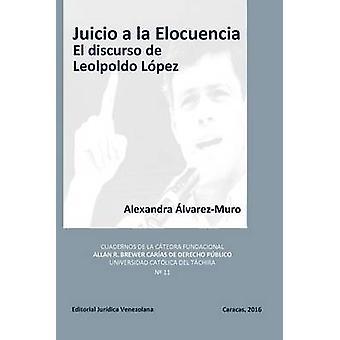 JUICIO A LA ELOCUENCIA  El discurso de Leopoldo Lpez by LVAREZMURO & Alexandra