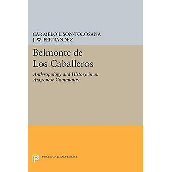 Belmonte De Los Caballeros - Anthropology and History in an Aragonese