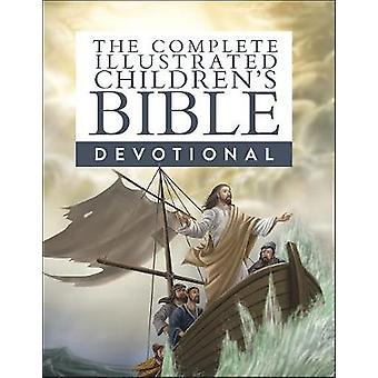 The Complete Illustrated Children's Bible Devotional di Janice Emmers