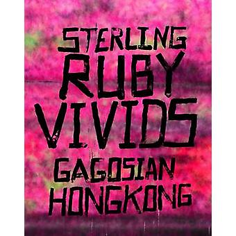 Sterling Ruby - Vivids by Eugene Wang - 9780847847037 Book