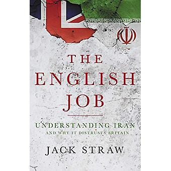 The English Job - Understanding Iran and Why It Distrusts Britain by J