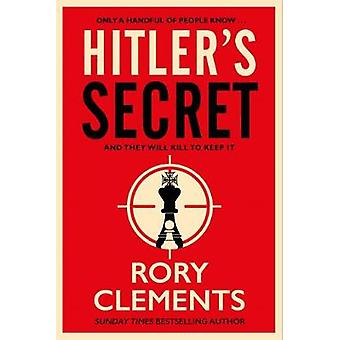 Hitler's Secret - The Sunday Times bestselling spy thriller by Rory Cl