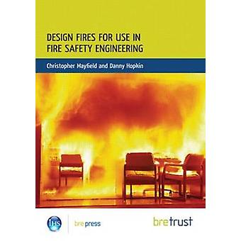 Design Fires for Use in Fire Safety Engineering - (FB 29) by Christoph