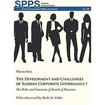 The Development and Challenges of Russian Corporate Governance I - The