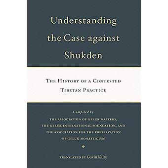 Understanding the Case Against Shukden - The History of a Contested Ti