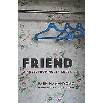 Friend - A Novel from North Korea by Paek Nam-nyong - 9780231195614 Bo