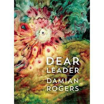 Dear Leader by Damian Rogers - 9781552453087 Book