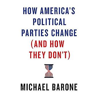 How America's Political Parties Change (and How They Don't) by Michae