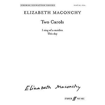 Two Carols by Elizabeth Maconchy - 9780571541478 Book