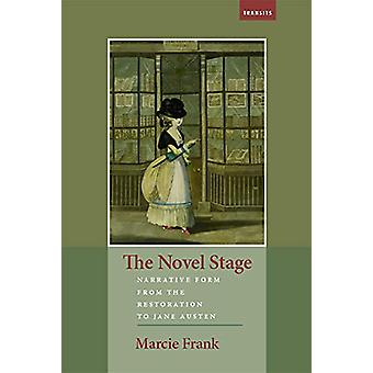The Novel Stage - Narrative Form from the Restoration to Jane Austen b