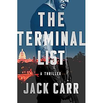 The Terminal List - A Thriller by Jack Carr - 9781501180811 Book