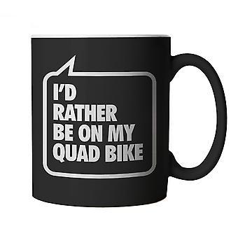 I'd Rather be on my Quad Bike Mug - Gift for Boyfriend etc Birthday Christmas