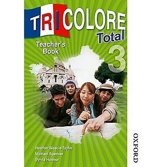 Tricolore Total 3 Teacher's Book - 9781408509791 Book