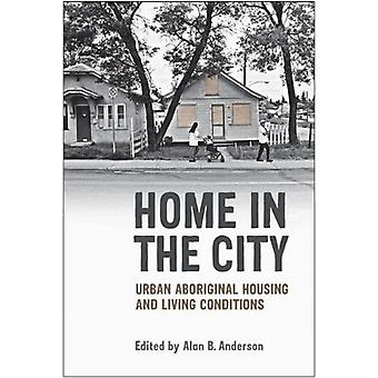 Home in the City: Urban Aboriginal Housing and Living Conditions