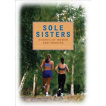 Sole Sisters - Stories of Women and Running by Jennifer Lin - 97807407