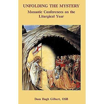 Unfolding the Mystery by Abbot Hugh Gilbert - 9780852440933 Book
