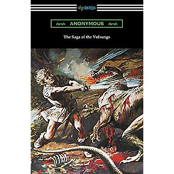 The Saga of the Volsungs - (Translated by Eirikr Magnusson and William