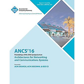 ANCS 16 12th ACM/IEEE Symposium on Architectures for Networking and C