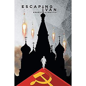 Escaping Ivan by Ernest Latwaitis - 9781682130780 Book