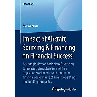 تأثير مصادر الطائرات &; التمويل على النجاح المالي - A s
