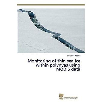 Monitoring of Thin Sea Ice Within Polynyas Using Modis Data by Adams