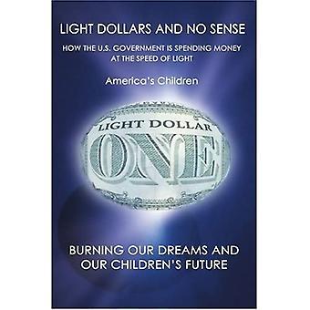 Light Dollars og ingen mening: Hvordan den amerikanske regering bruger penge med lysets hastighed