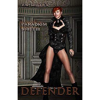 Defender - Paradigm Shift - Book 3 by V.W. Singer - 9781786951878 Book