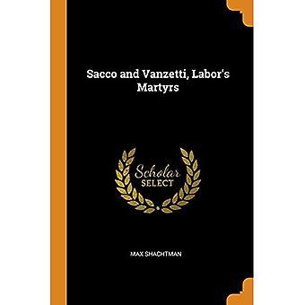 Sacco and Vanzetti, Labor's� Martyrs