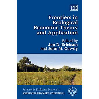 Frontiers in Ecological Economic Theory and Application Advances in Ecological Economics series