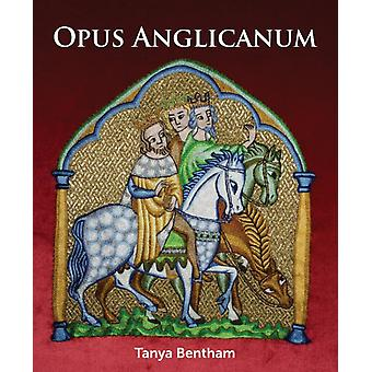 Opus Anglicanum by Tany Bentham