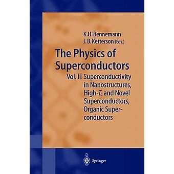 The Physics of Superconductors by Edited by Karl Heinz Bennemann & Edited by John B Ketterson