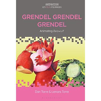 Grendel Grendel Grendel by Torre & Dr Dan RMIT University & AustraliaTorre & Dr. Lienors Deakin University & Australia