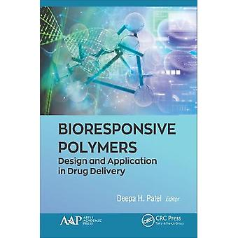 Bioresponsive Polymers Design and Application in Drug Delivery