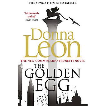 The Golden Egg by Donna Leon - 9780099584971 Book
