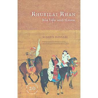 Khubilai Khan - sein Leben und Zeiten von Morris Rossabi - 9780520261327 B