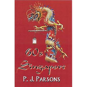 60s Singapore by P. J. Parsons - 9780722345689 Book