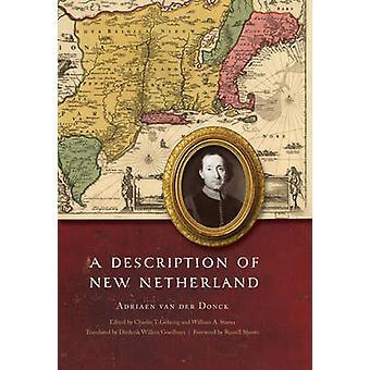 A Description of New Netherland by Adriaen van der Donck - Charles T.