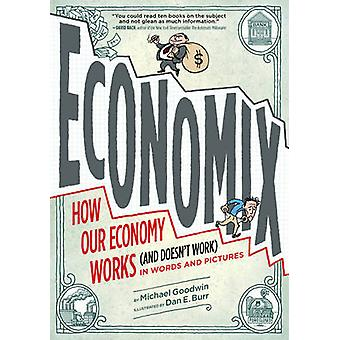 Economix - How Our Economy Works (and Doesn't Work) - in Words and Pic