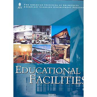 Educational Facilities - American Institute of Architects by American