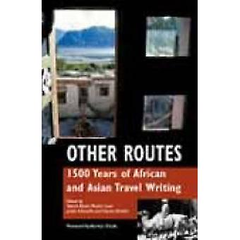 Other Routes - 1500 Years of African and Asian Travel Writing by Tabis