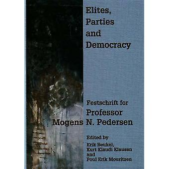 Elites - Parties and Democracy - Festschrift for Professor Mogens N. P