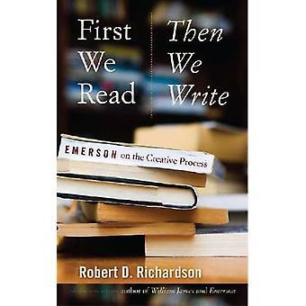 Eerst lezen We - dan We schrijven - Emerson op het creatieve proces door Rob
