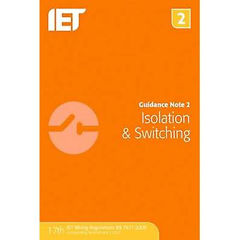 Guidance Note 2 - Isolation & Switching (7th Revised edition) by The I