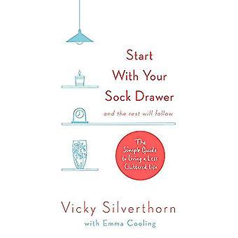 Starta med din strumpa låda: den enkla guiden till Living en mindre rörigt liv