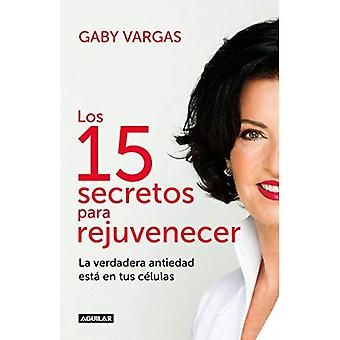 Los 15 Secretos' Para Rejuvenecer / 15 Secrets for Rejuvenating