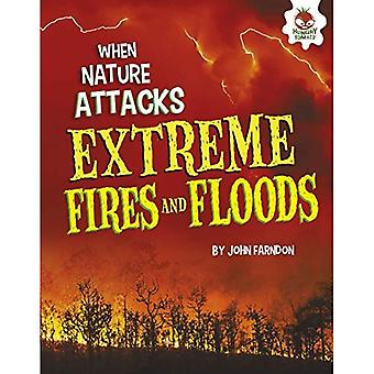 Extreme Fires and Floods (When Nature Attacks)