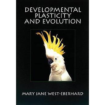 Developmental Plastizität und Evolution von WestEberhard & Mary Jane