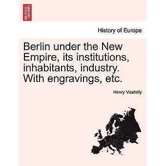 新帝国の下のベルリンは、その機関の住民の産業。Vizetelly & ヘンリーによる彫刻など