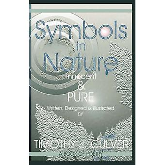 Symbols in Nature Innocent  Pure by Culver & Timothy J.
